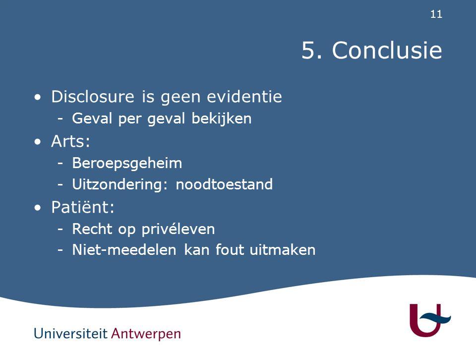 11 5. Conclusie Disclosure is geen evidentie -Geval per geval bekijken Arts: -Beroepsgeheim -Uitzondering: noodtoestand Patiënt: -Recht op privéleven