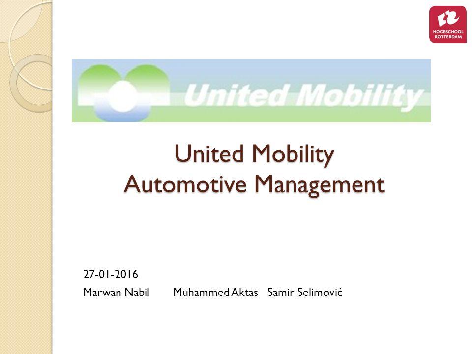United Mobility Automotive Management 27-01-2016 Marwan NabilMuhammed AktasSamir Selimović