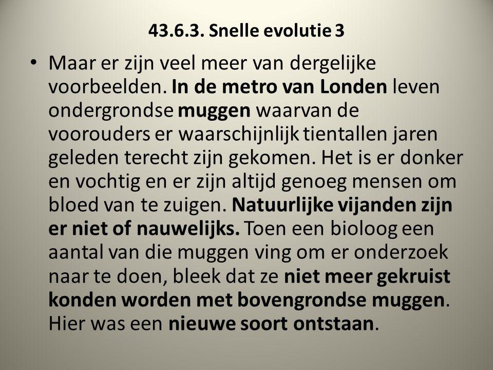 43.6.3. Snelle evolutie 3 Maar er zijn veel meer van dergelijke voorbeelden.