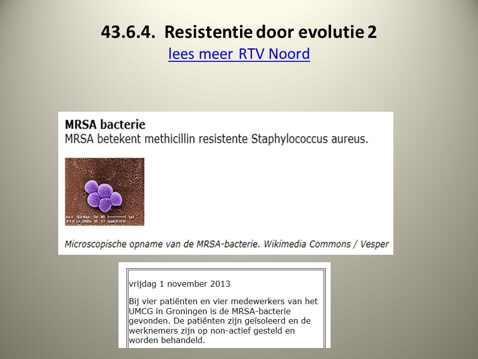 43.6.4. Resistentie door evolutie 2 lees meer RTV Noord lees meer RTV Noord