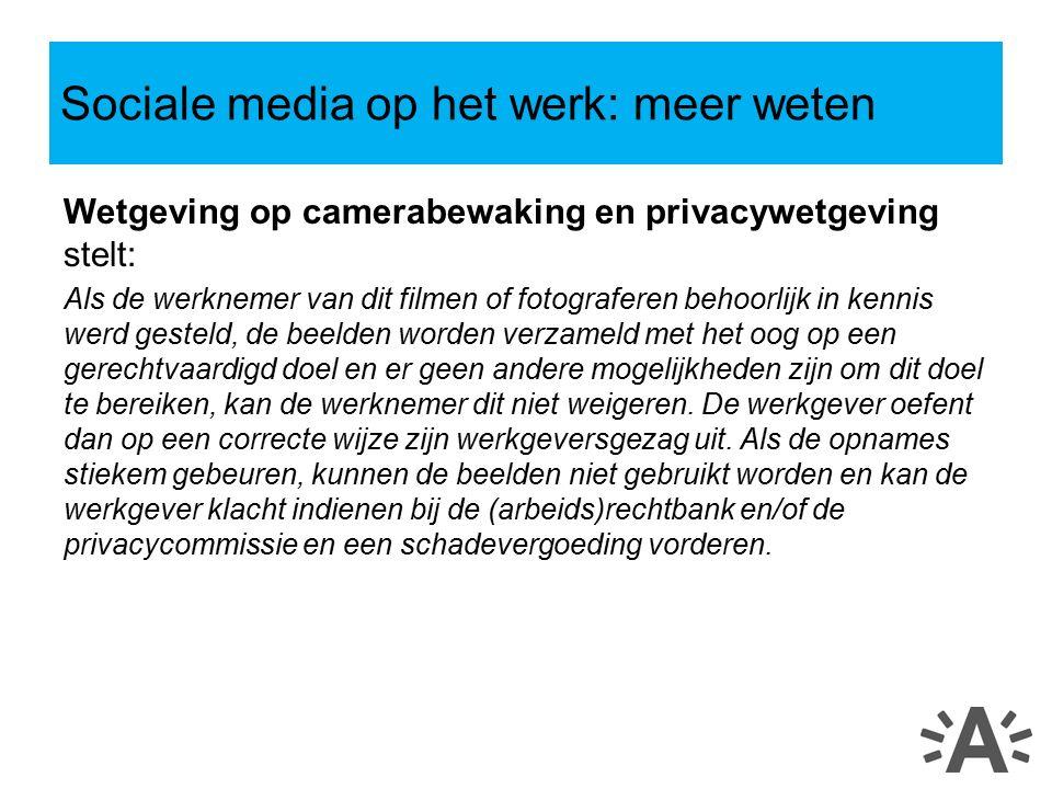 Wetgeving op camerabewaking en privacywetgeving stelt: Als de werknemer van dit filmen of fotograferen behoorlijk in kennis werd gesteld, de beelden w