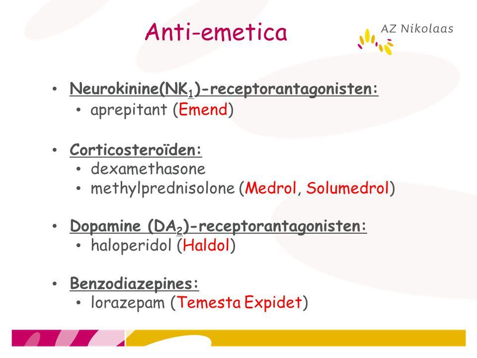 Anti-emetica Neurokinine(NK 1 )-receptorantagonisten: aprepitant (Emend) Corticosteroïden: dexamethasone methylprednisolone (Medrol, Solumedrol) Dopam
