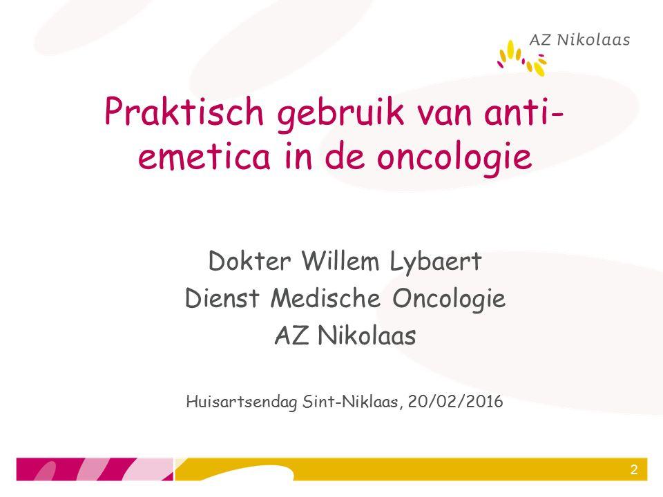 2 Praktisch gebruik van anti- emetica in de oncologie Dokter Willem Lybaert Dienst Medische Oncologie AZ Nikolaas Huisartsendag Sint-Niklaas, 20/02/20