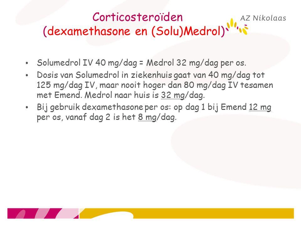 Corticosteroïden (dexamethasone en (Solu)Medrol) Solumedrol IV 40 mg/dag = Medrol 32 mg/dag per os. Dosis van Solumedrol in ziekenhuis gaat van 40 mg/