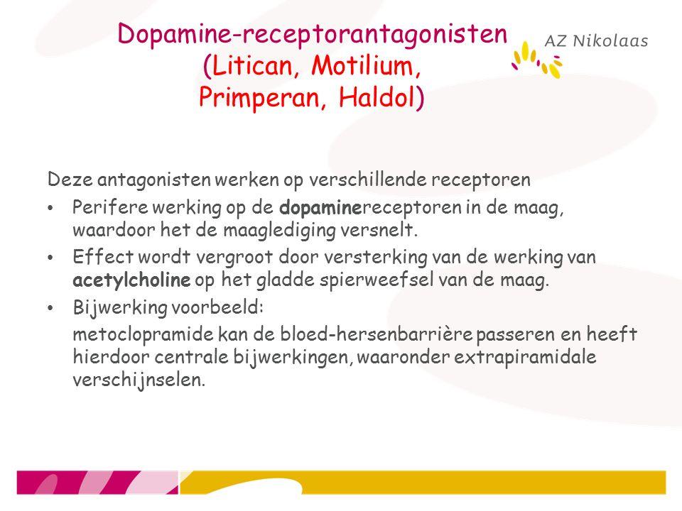 Dopamine-receptorantagonisten (Litican, Motilium, Primperan, Haldol) Deze antagonisten werken op verschillende receptoren Perifere werking op de dopam