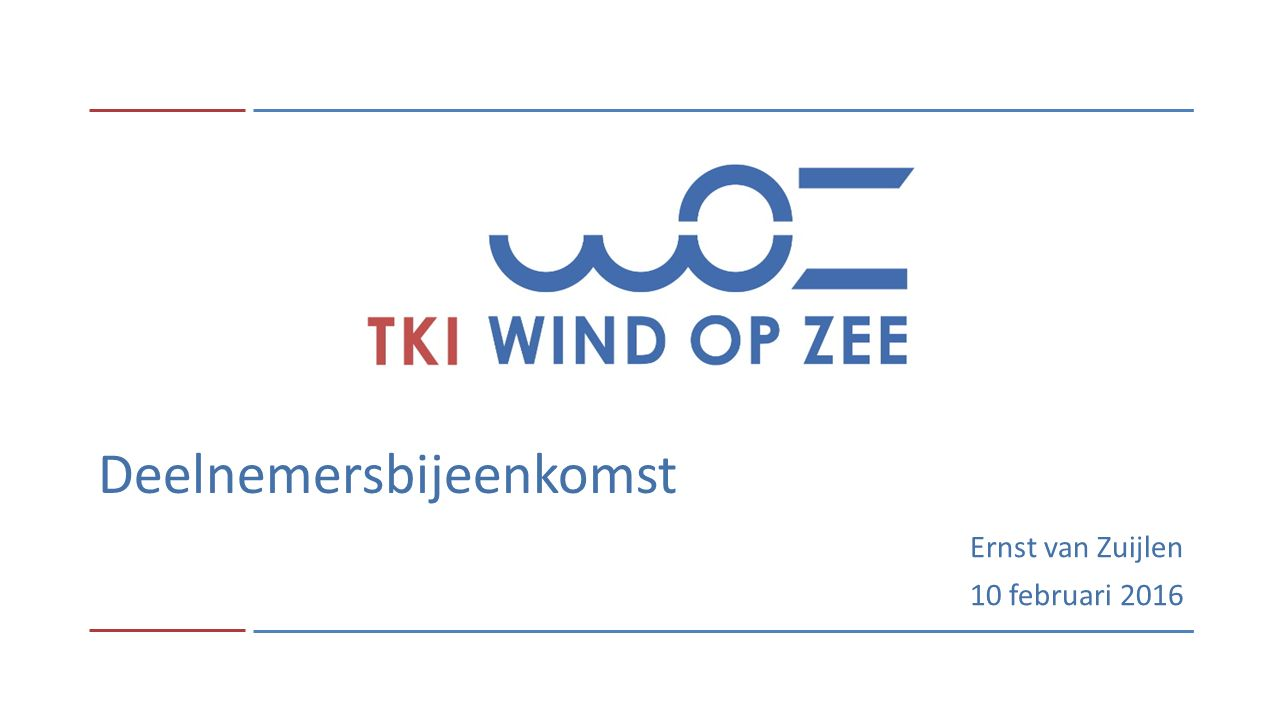 Deelnemersbijeenkomst Ernst van Zuijlen 10 februari 2016