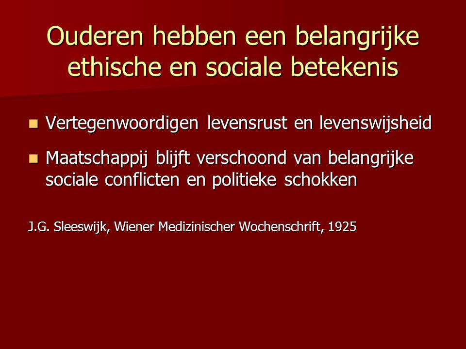 Ouderen hebben een belangrijke ethische en sociale betekenis Vertegenwoordigen levensrust en levenswijsheid Vertegenwoordigen levensrust en levenswijs