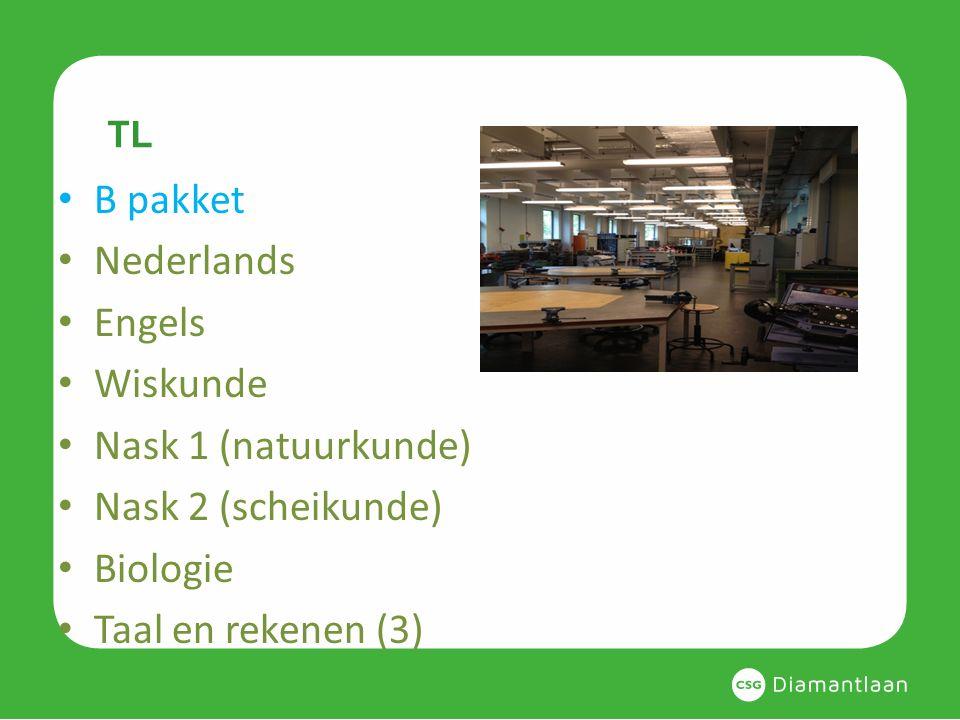 TL B pakket Nederlands Engels Wiskunde Nask 1 (natuurkunde) Nask 2 (scheikunde) Biologie Taal en rekenen (3)