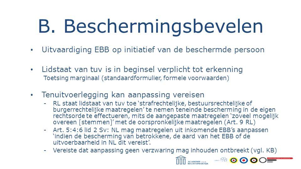 B. Beschermingsbevelen Uitvaardiging EBB op initiatief van de beschermde persoon Lidstaat van tuv is in beginsel verplicht tot erkenning Toetsing marg