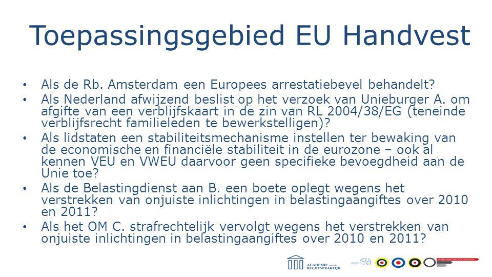 Toepassingsgebied EU Handvest HvJ Annibaldi, C-309/96: onderzocht moet worden of de betrokken nationale regeling de uitvoering beoogt van een Unierechtelijke bepaling; wat de aard van die nationale regeling is; en of deze nationale regeling andere doelstellingen nastreeft dan die waarop Unierecht ziet (nationale regeling kan doelstellingen Unierecht bijv.