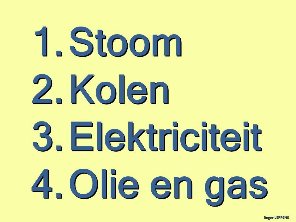 1.Stoom 2.Kolen 3.Elektriciteit 4.Olie en gas Roger LEPPENS