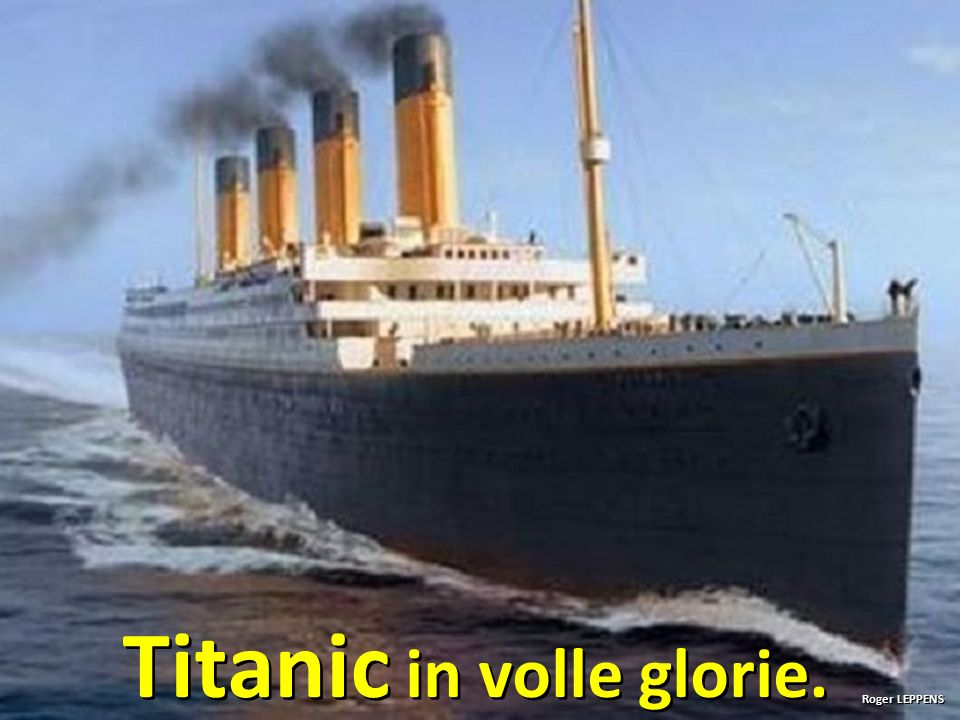 Roger LEPPENS Titanic in volle glorie.