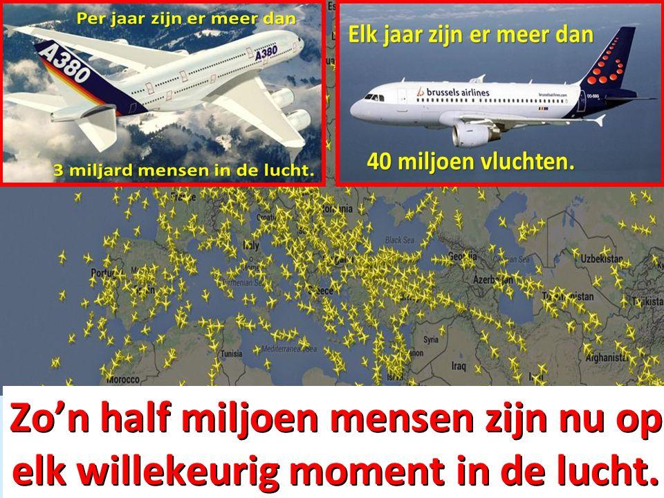 Zo'n half miljoen mensen zijn nu op elk willekeurig moment in de lucht.