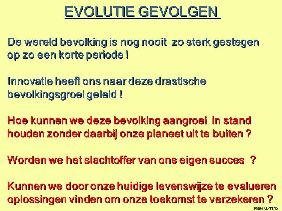 EVOLUTIE GEVOLGEN De wereld bevolking is nog nooit zo sterk gestegen op zo een korte periode .