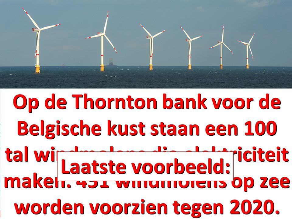 Op de Thornton bank voor de Belgische kust staan een 100 tal windmolens die elektriciteit maken.