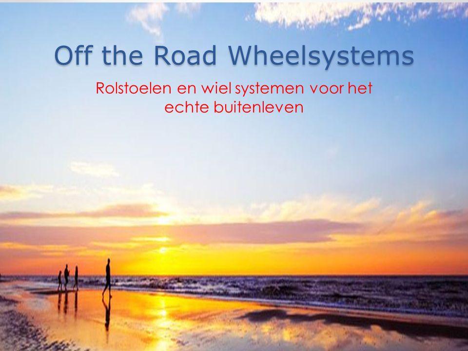 Off the Road Wheelsystems Rolstoelen en wiel systemen voor het echte buitenleven