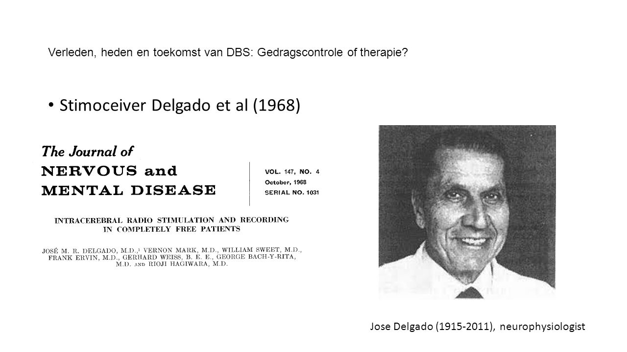 Verleden, heden en toekomst van DBS: Gedragscontrole of therapie.