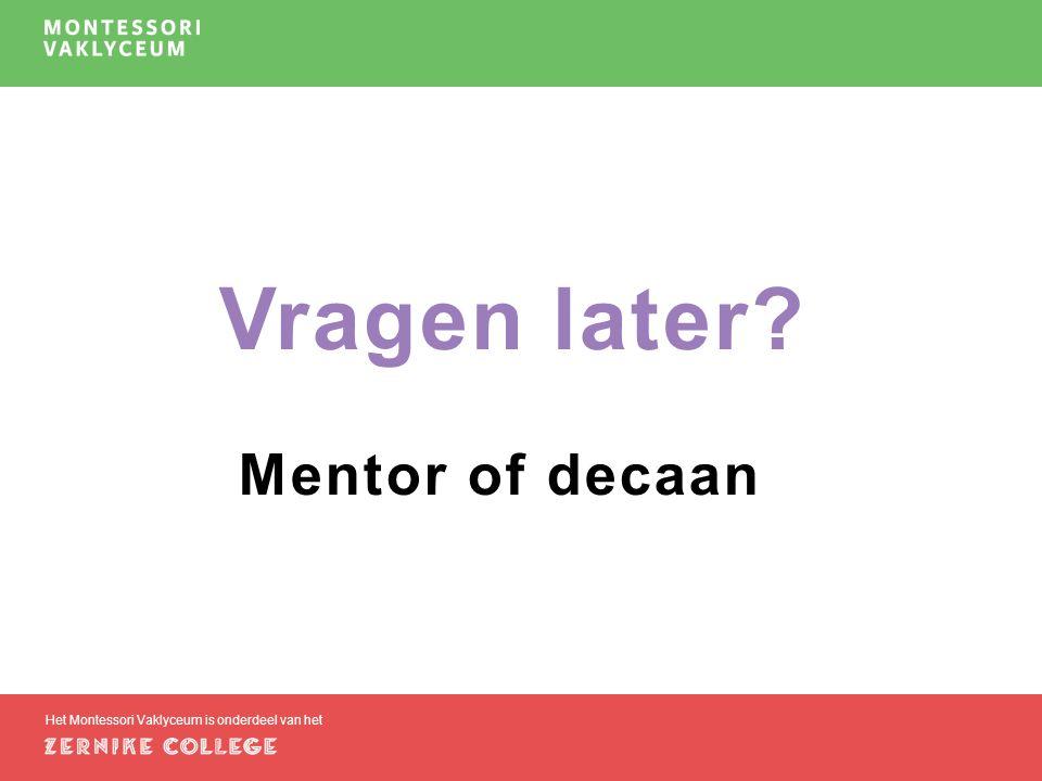 Vragen later Mentor of decaan Het Montessori Vaklyceum is onderdeel van het
