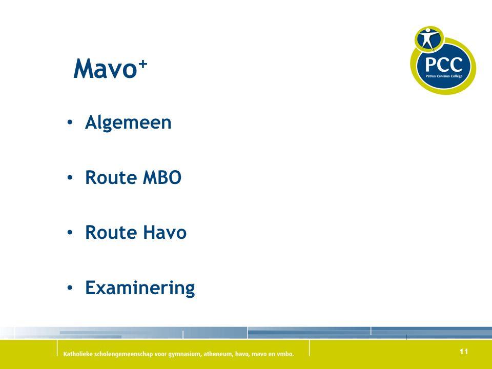 11 Algemeen Route MBO Route Havo Examinering Mavo +