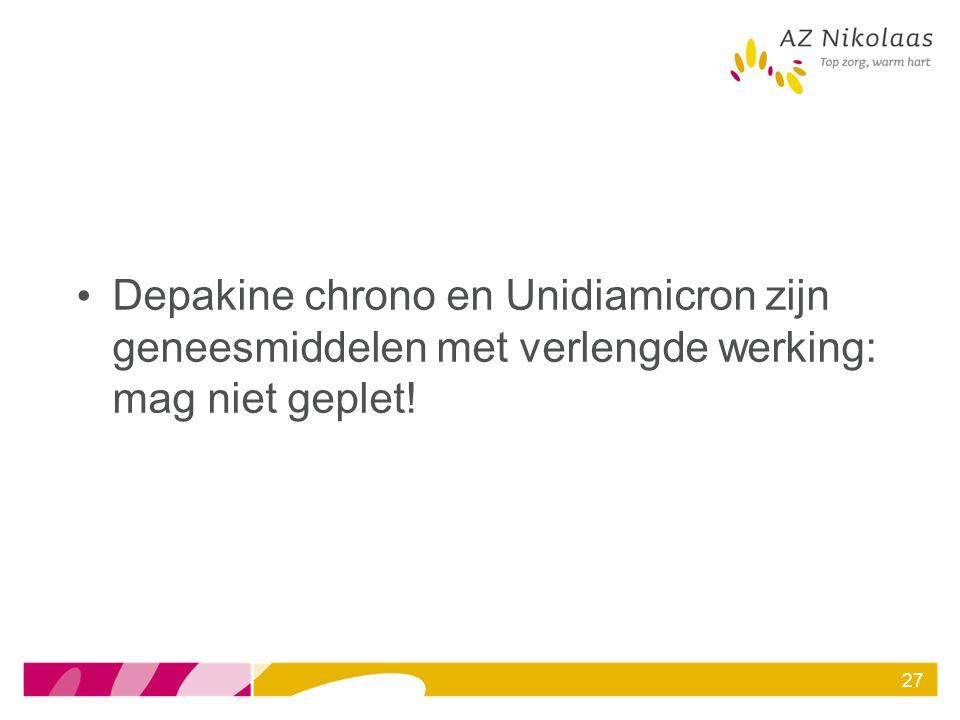 Depakine chrono en Unidiamicron zijn geneesmiddelen met verlengde werking: mag niet geplet! 27