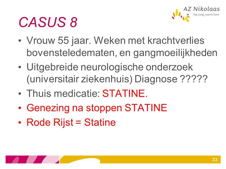 CASUS 8 Vrouw 55 jaar. Weken met krachtverlies bovensteledematen, en gangmoeilijkheden Uitgebreide neurologische onderzoek (universitair ziekenhuis) D