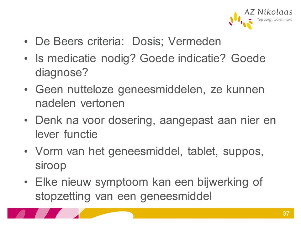 De Beers criteria: Dosis; Vermeden Is medicatie nodig.