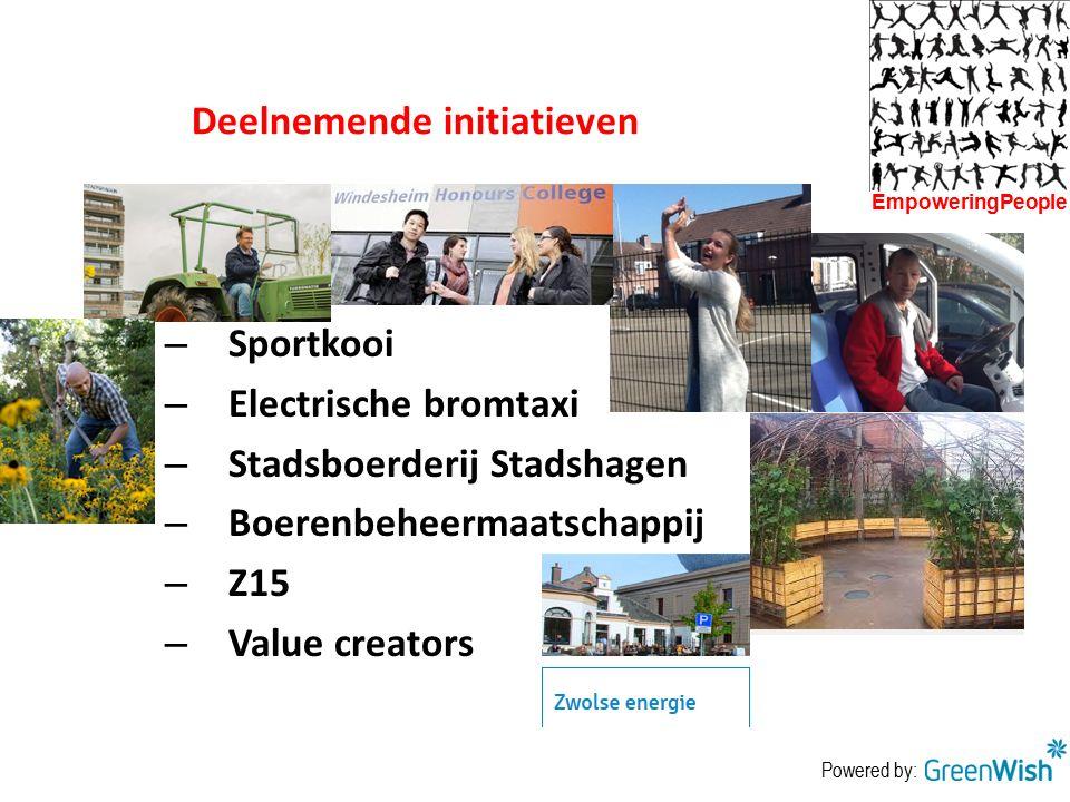 Deelnemende initiatieven EmpoweringPeople Powered by: – Sportkooi – Electrische bromtaxi – Stadsboerderij Stadshagen – Boerenbeheermaatschappij – Z15