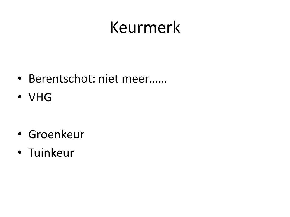 Keurmerk Berentschot: niet meer…… VHG Groenkeur Tuinkeur