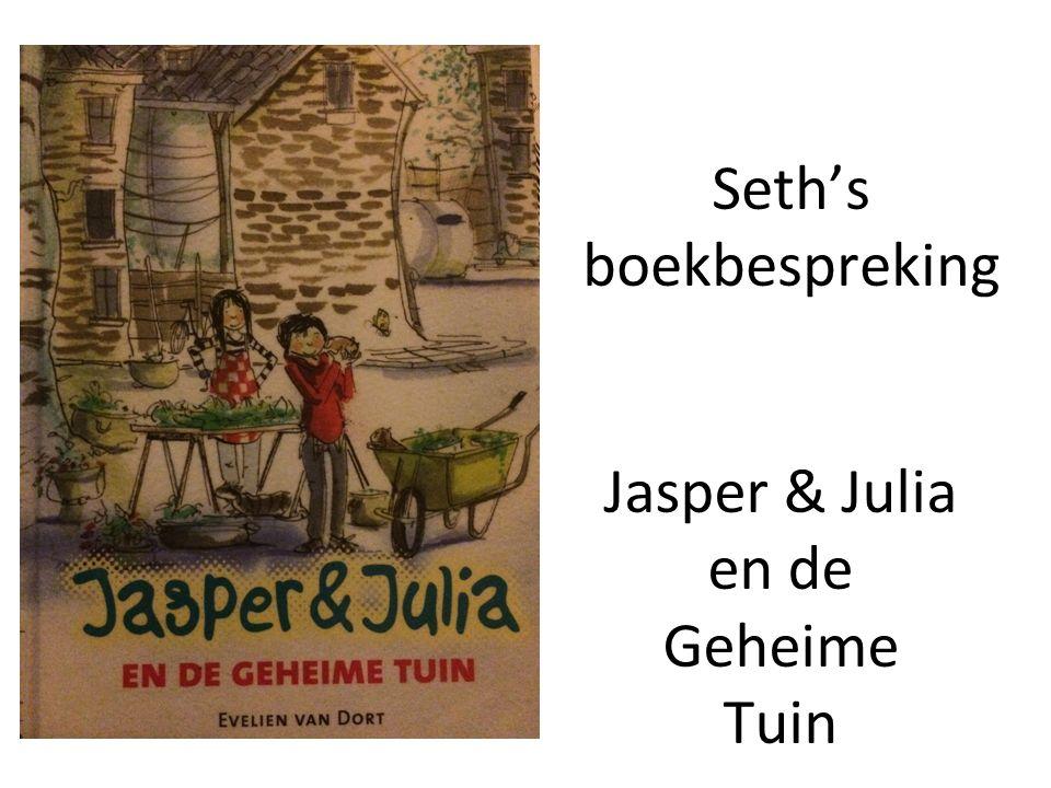 Seth's boekbespreking Jasper & Julia en de Geheime Tuin