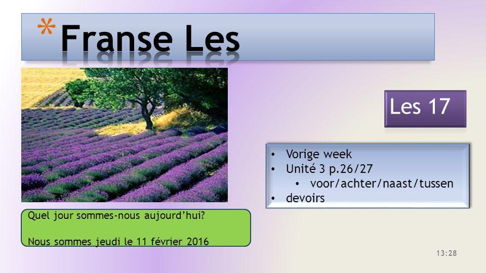 Vorige week Unité 3 p.26/27 voor/achter/naast/tussen devoirs Vorige week Unité 3 p.26/27 voor/achter/naast/tussen devoirs Quel jour sommes-nous aujourd'hui.