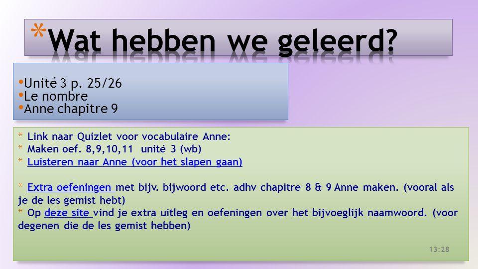 Unité 3 p. 25/26 Le nombre Anne chapitre 9 * Link naar Quizlet voor vocabulaire Anne: * Maken oef.