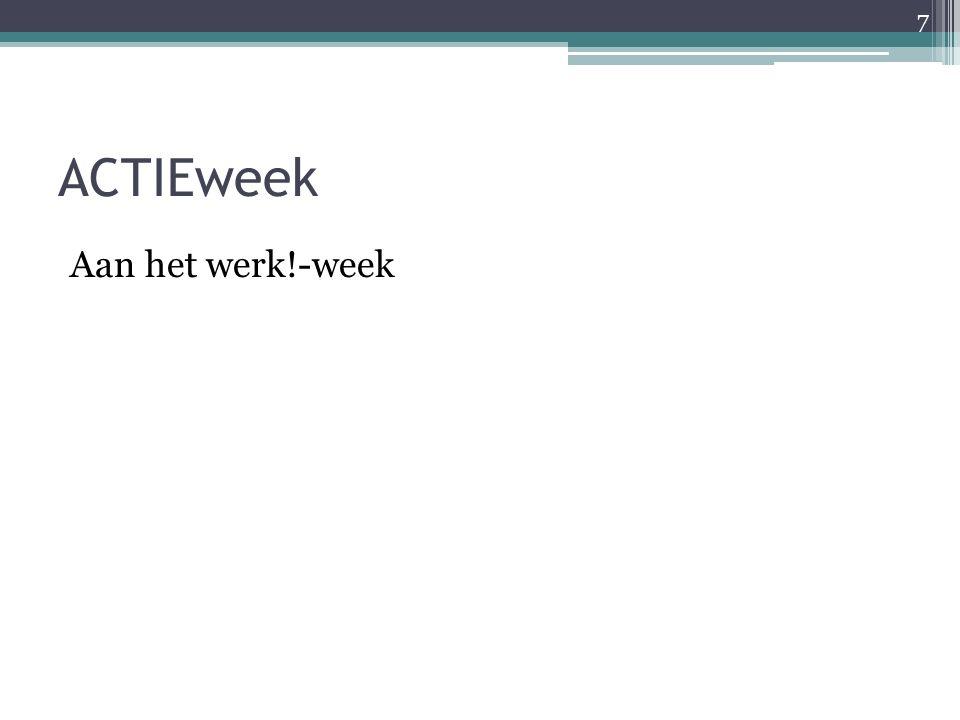ACTIEweek Aan het werk!-week 7