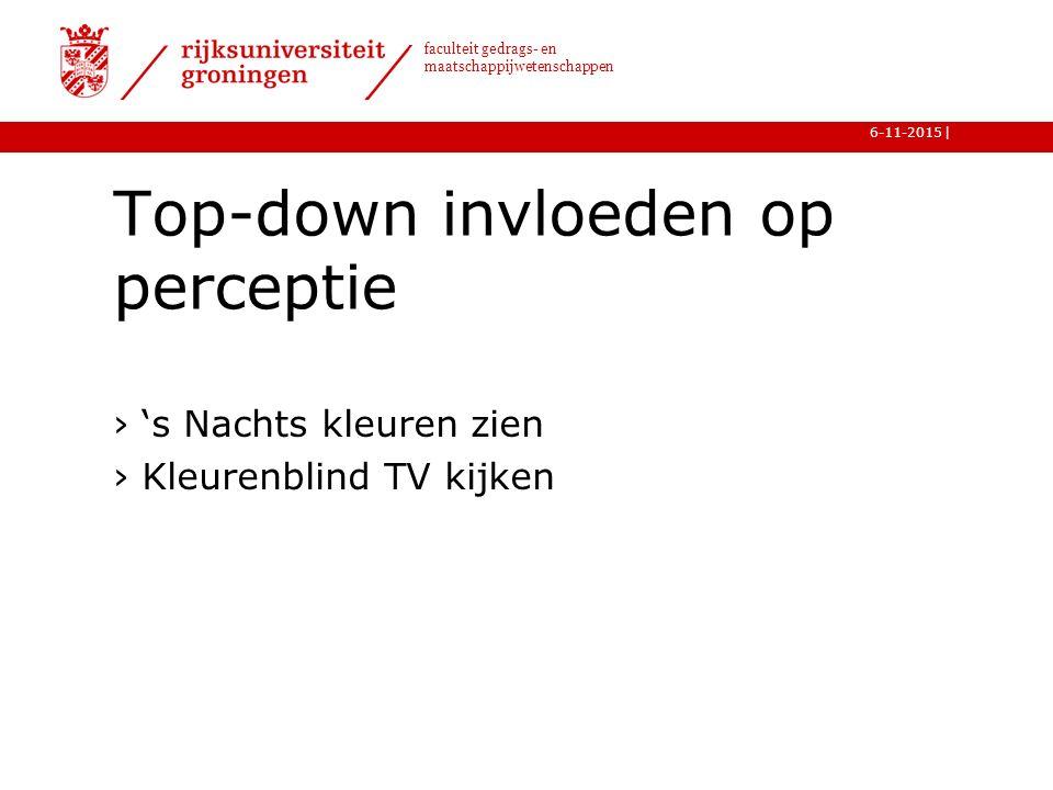 | faculteit gedrags- en maatschappijwetenschappen 6-11-2015 Top-down invloeden op perceptie ›'s Nachts kleuren zien ›Kleurenblind TV kijken 15