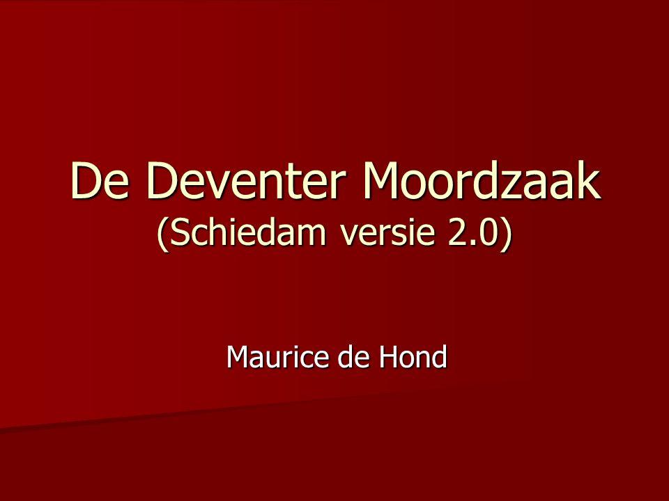 De Deventer Moordzaak (Schiedam versie 2.0) Maurice de Hond