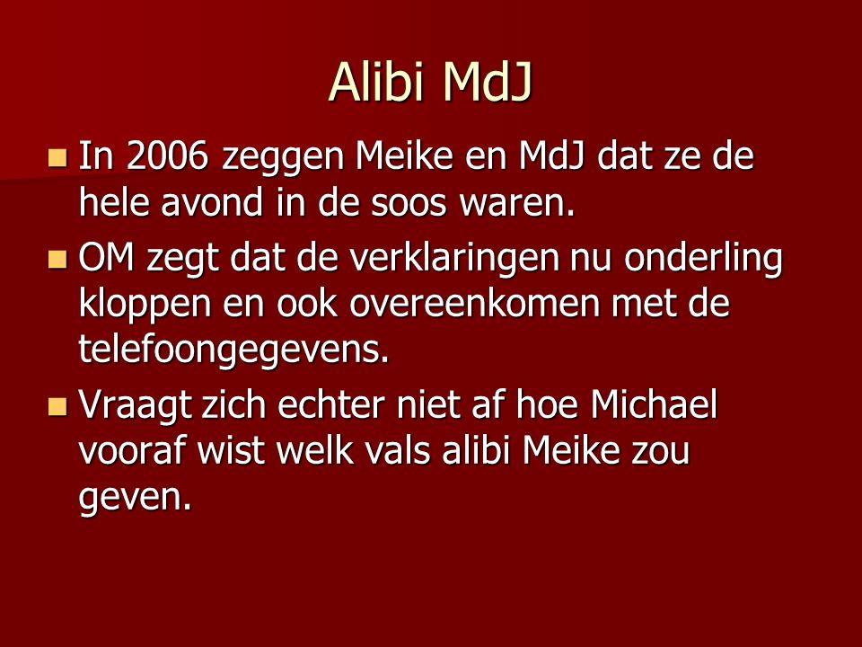 Alibi MdJ In 2006 zeggen Meike en MdJ dat ze de hele avond in de soos waren.