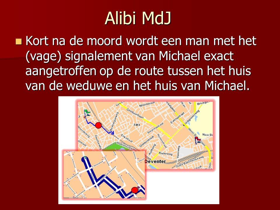 Alibi MdJ Kort na de moord wordt een man met het (vage) signalement van Michael exact aangetroffen op de route tussen het huis van de weduwe en het huis van Michael.