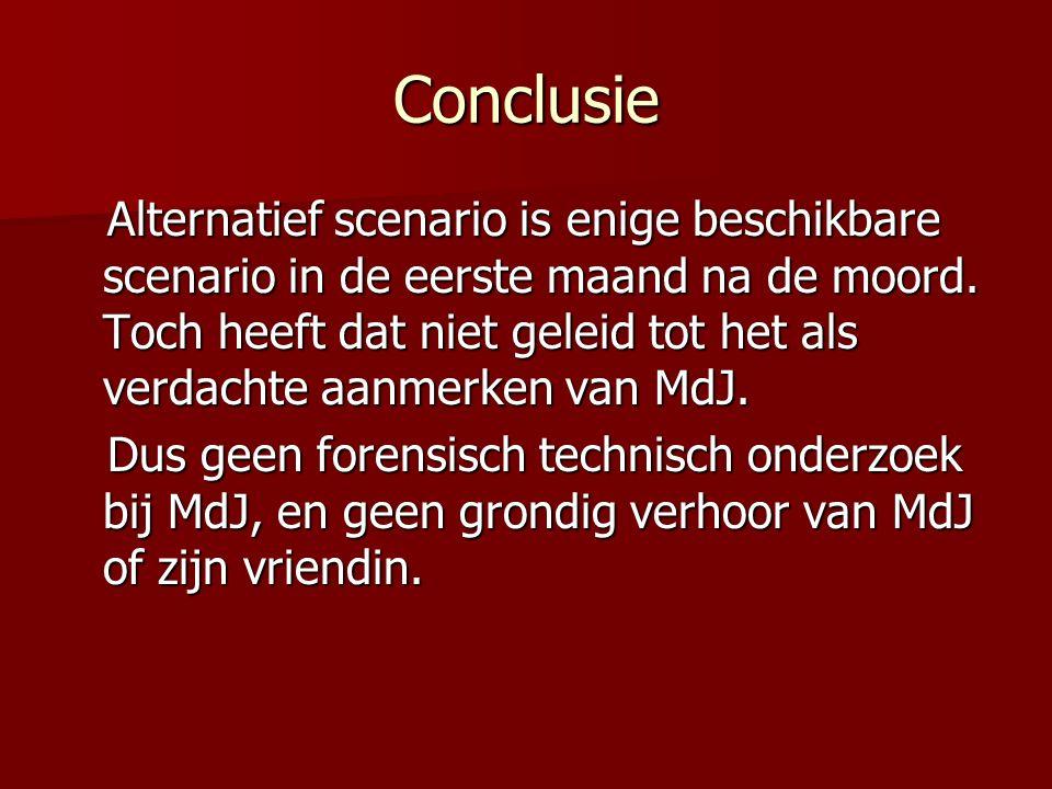 Conclusie Alternatief scenario is enige beschikbare scenario in de eerste maand na de moord.