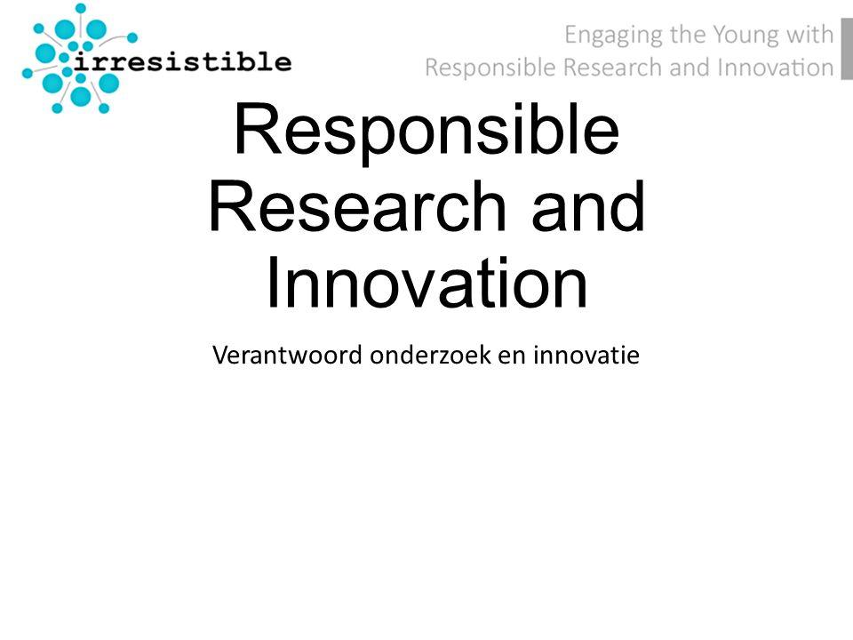 Binnen de EU is beleid ontwikkeld om onderzoek en innovatie meer te sturen Dit beleid wordt Responsible Research and Innovation genoemd, afgekort tot RRI