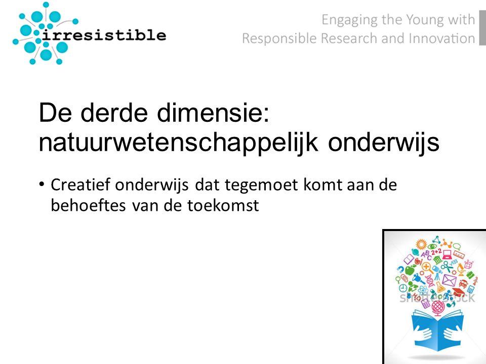 De derde dimensie: natuurwetenschappelijk onderwijs Creatief onderwijs dat tegemoet komt aan de behoeftes van de toekomst