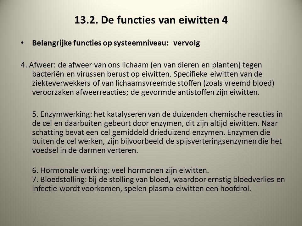 13.2. De functies van eiwitten 4 Belangrijke functies op systeemniveau: vervolg 4.