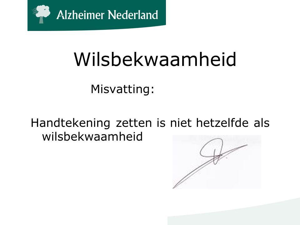Wilsbekwaamheid Misvatting: Handtekening zetten is niet hetzelfde als wilsbekwaamheid