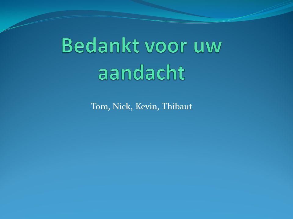 Tom, Nick, Kevin, Thibaut