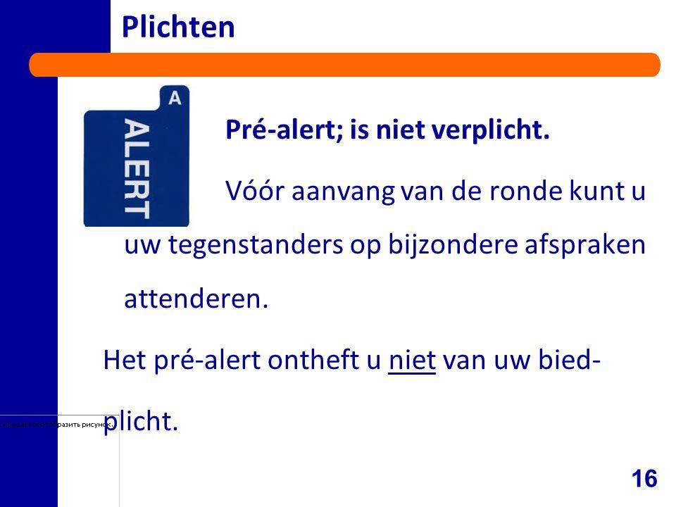 Plichten Pré-alert; is niet verplicht.