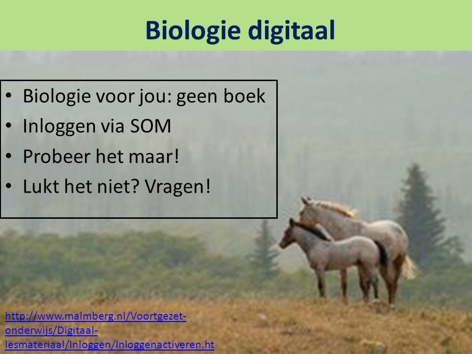 Biologie digitaal Biologie voor jou: geen boek Inloggen via SOM Probeer het maar.