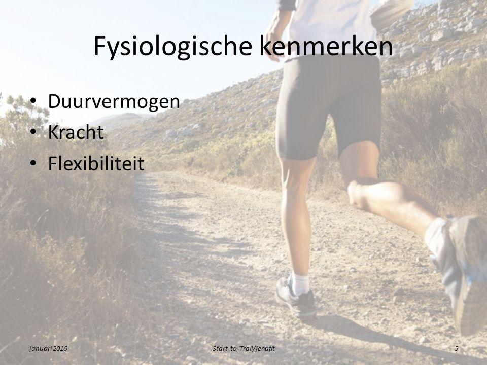 Fysiologische kenmerken Duurvermogen Kracht Flexibiliteit januari 2016Start-to-Trail/jenafit5