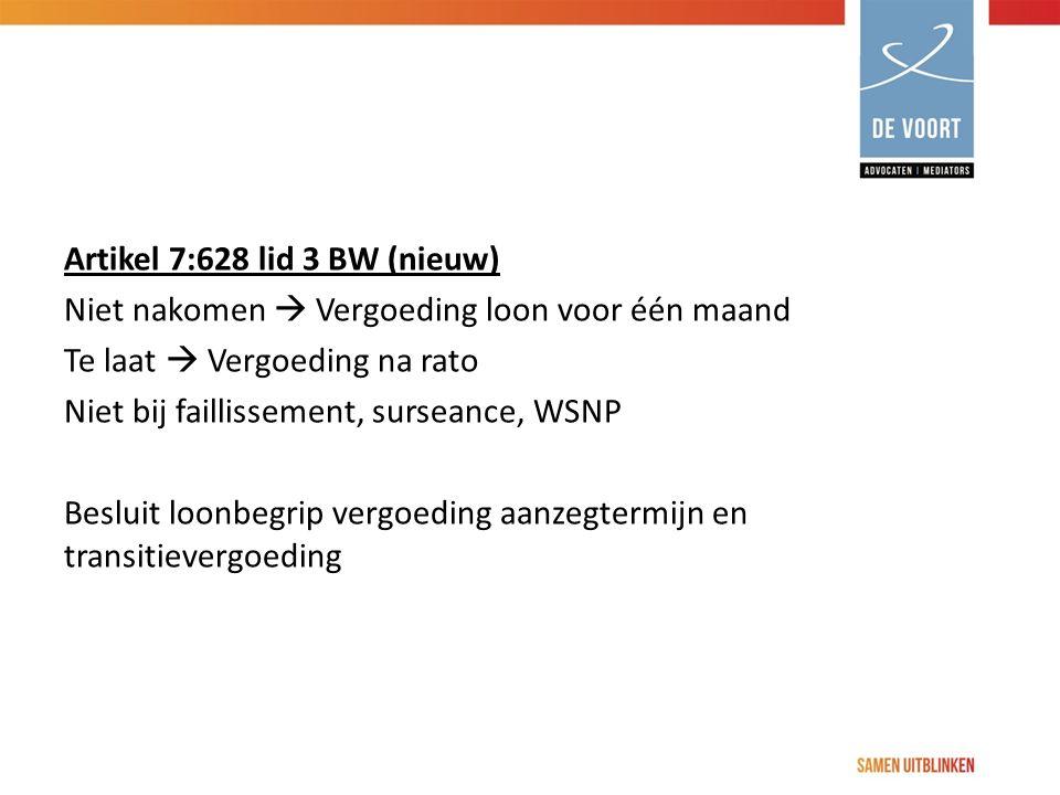 Artikel 7:628 lid 3 BW (nieuw) Niet nakomen  Vergoeding loon voor één maand Te laat  Vergoeding na rato Niet bij faillissement, surseance, WSNP Besl