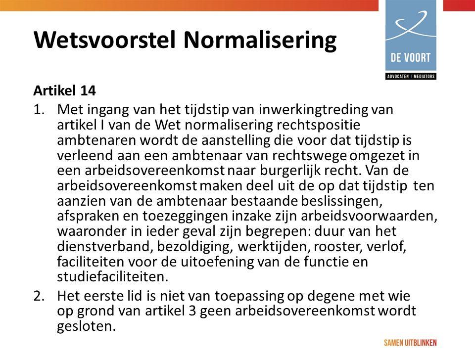 Wetsvoorstel Normalisering Artikel 14 1. Met ingang van het tijdstip van inwerkingtreding van artikel I van de Wet normalisering rechtspositie ambtena