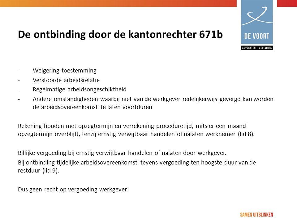 De ontbinding door de kantonrechter 671b -Weigering toestemming -Verstoorde arbeidsrelatie -Regelmatige arbeidsongeschiktheid -Andere omstandigheden w
