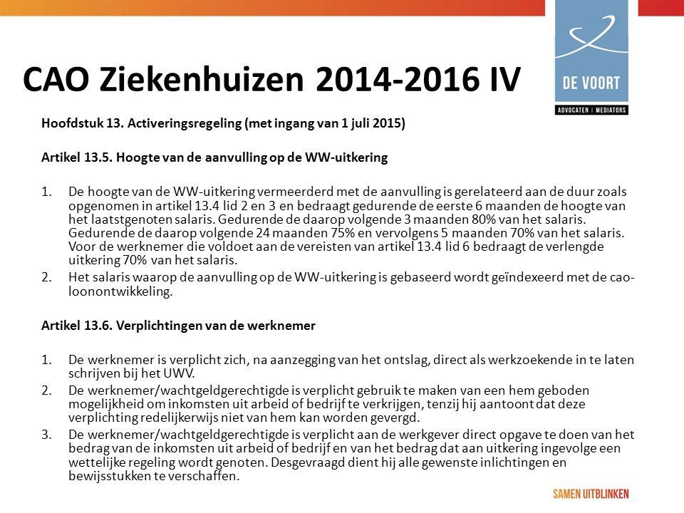 CAO Ziekenhuizen 2014-2016 IV Hoofdstuk 13. Activeringsregeling (met ingang van 1 juli 2015) Artikel 13.5. Hoogte van de aanvulling op de WW-uitkering