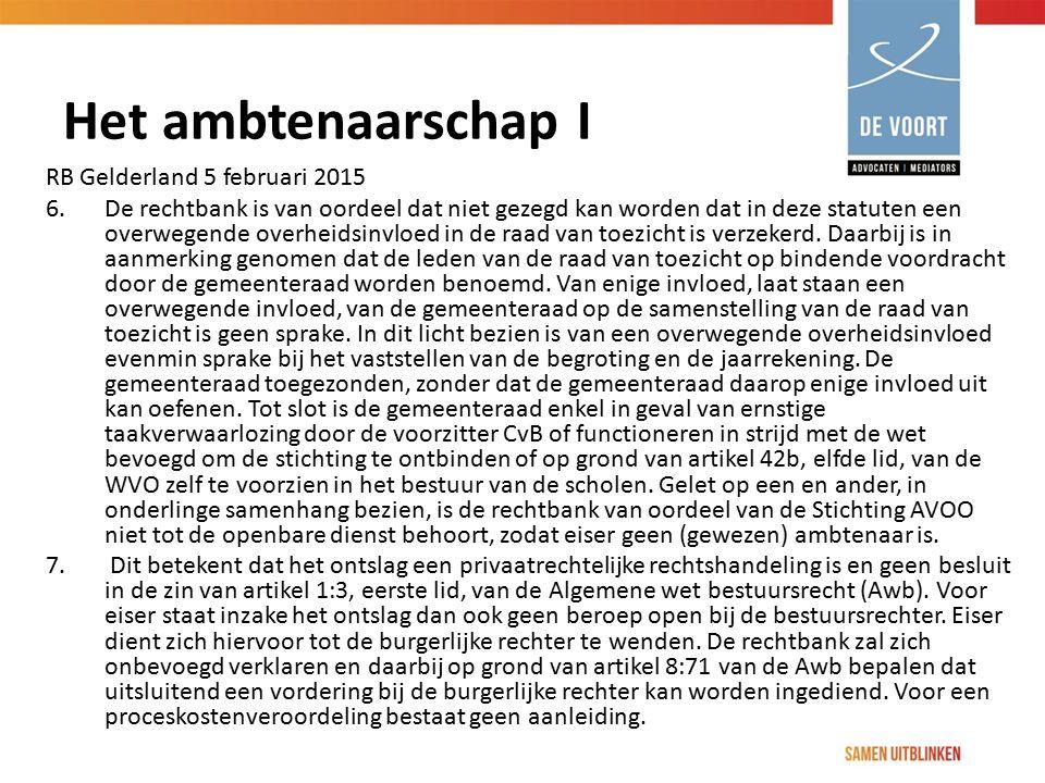 Het ambtenaarschap I RB Gelderland 5 februari 2015 6.De rechtbank is van oordeel dat niet gezegd kan worden dat in deze statuten een overwegende overh